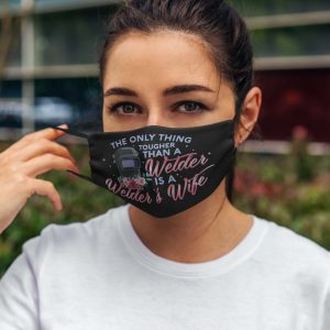The Only Thing Tougher Than A Welder Is A Welder's Wife Face Mask