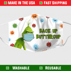 Grinch Back Up Buttercup Face Mask