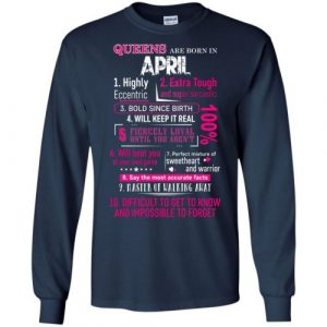 10 Reasons Queens are born in April Long Sleeve SHirt